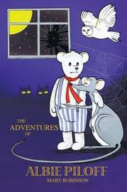 The Adventures of Albie Piloff by Mary Robinson