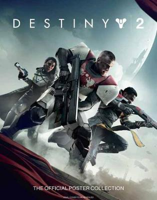 Destiny 2: The Official Poster Collection by Bungie
