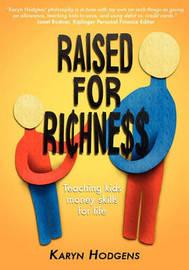 Raised for Richness by Karyn Hodgens
