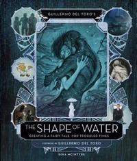 Guillermo del Toro's The Shape of Water by Guillermo Del Toro