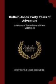 Buffalo Jones' Forty Years of Adventure by Henry Inman image