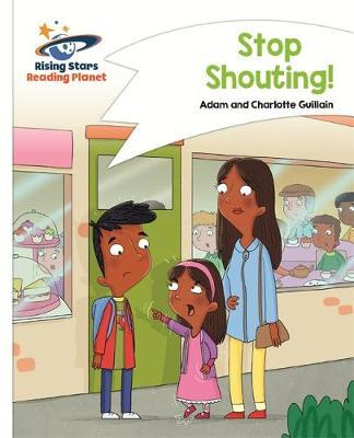 Reading Planet - Stop Shouting! - White: Comet Street Kids by Adam Guillain image