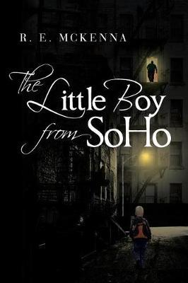 The Little Boy from Soho by R E McKenna