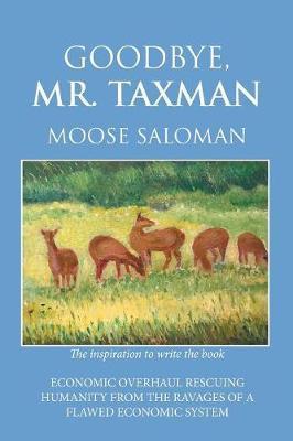 Goodbye, Mr. Taxman by Moose Saloman image