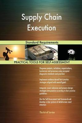 Supply Chain Execution Standard Requirements by Gerardus Blokdyk image