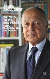 Witness to War and Peace by Ahmed Aboul Gheit image