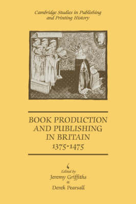 Book Production and Publishing in Britain 1375-1475 image