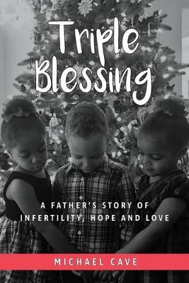 Triple Blessing by Michael B Cave