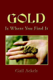 Gold is Where You Find it by Gail Ackels image