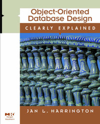 Object-Oriented Database Design Clearly Explained by Jan L. Harrington image