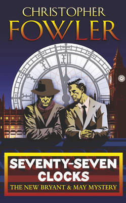Seventy-seven Clocks by Christopher Fowler