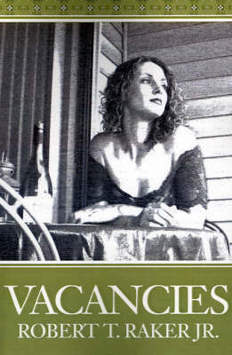 Vacancies by Robert T Raker, Jr.