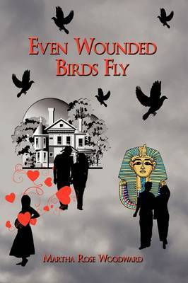 Even Wounded Birds Fly by Martha Rose Woodward