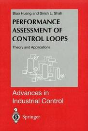 Performance Assessment of Control Loops by Biao Huang