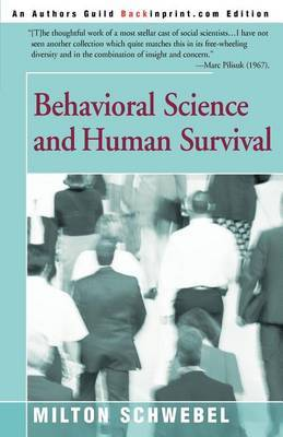 Behavioral Science and Human Survival by Milton Schwebel