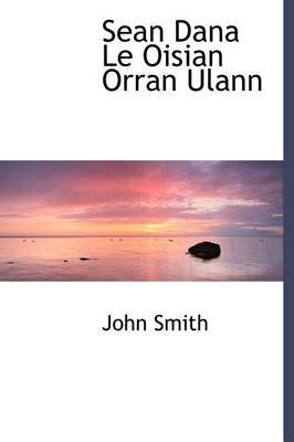 Sean Dana Le Oisian Orran Ulann by John Smith