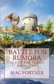Battle for Rumora by Mac Fortner