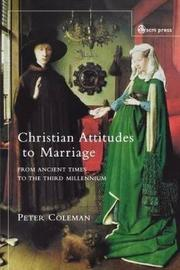 Christian Attitudes to Marriage by Peter G. Coleman
