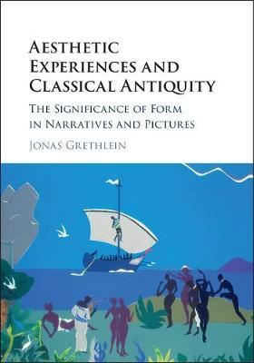 Aesthetic Experiences and Classical Antiquity by Jonas Grethlein image