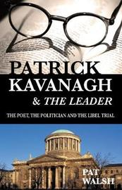 Patrick Kavanagh & The Leader: The Poet, the Politician and the Libel Trial by Pat Walsh image