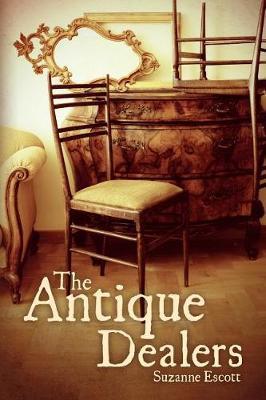 The Antique Dealers by Suzanne Escott