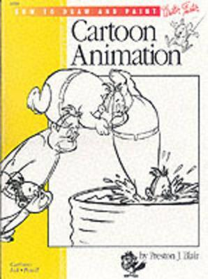 Cartooning: Animation 1 with Preston Blair by Preston Blair