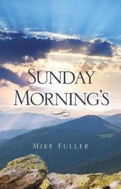 Sunday Morning's by Mike Fuller image