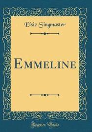 Emmeline (Classic Reprint) by Elsie Singmaster image