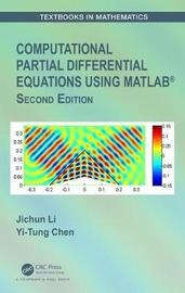 Computational Partial Differential Equations Using MATLAB (R) by Jichun Li