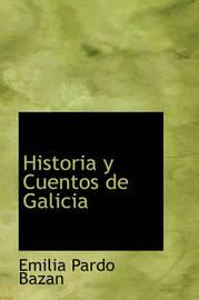 Historia y Cuentos de Galicia by Emilia Pardo Bazan image