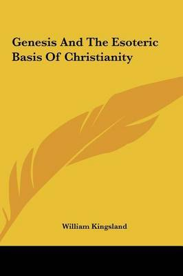Genesis and the Esoteric Basis of Christianity by William Kingsland image
