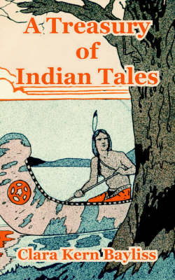 A Treasury of Indian Tales by Clara Kern Bayliss
