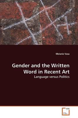 Gender and the Written Word in Recent Art by Melanie Vasa