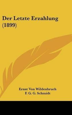 Der Letzte Erzahlung (1899) by Ernst Von Wildenbruch