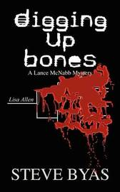 Digging up Bones: A Lance Mcnabb Mystery by Steve Byas image