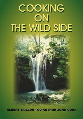 Cooking on the Wildside by John Cook