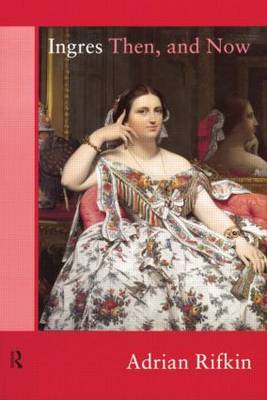 Ingres Then, and Now by Adrian Rifkin image