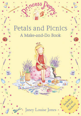 Princess Poppy: Petals and Picnics: A Make and Do Book by Janey Louise Jones image