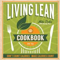 The Dolce Diet Living Lean Cookbook Volume 2 by Mike Dolce