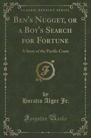 Ben's Nugget, or a Boy's Search for Fortune by Horatio Alger Jr. image