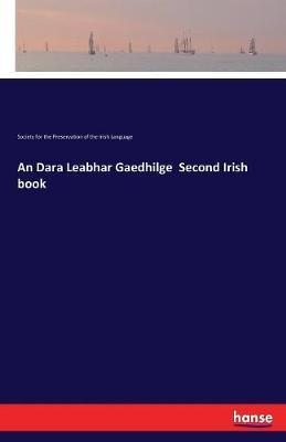 An Dara Leabhar Gaedhilge Second Irish Book by Society F T Preser of the Irish Lang image