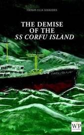 The Demise of SS Corfu Island by Frixos Elia Sekkides