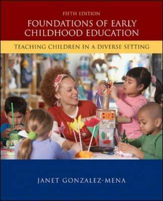 Foundations of Early Childhood Education: Teaching Children in a Diverse Society by Janet Gonzalez-Mena image