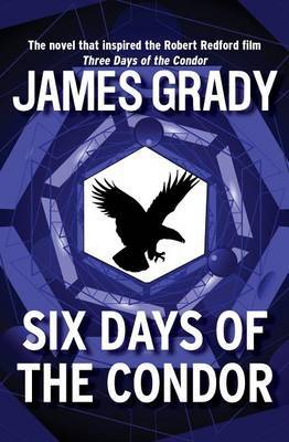 Six Days of the Condor by James Grady image
