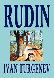 Rudin by Ivan Turgenev, Fiction, Classics, Literary by Ivan Sergeevich Turgenev