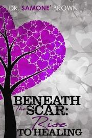 Beneath the Scar by Dr Samone Brown