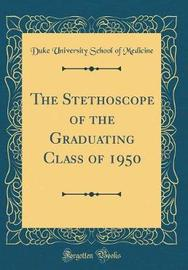 The Stethoscope of the Graduating Class of 1950 (Classic Reprint) by Duke University School of Medicine image