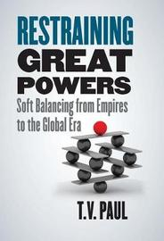 Restraining Great Powers by T.V. Paul