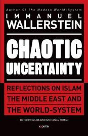Chaotic Uncertainty by Immanuel Wallerstein