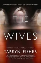 The Wives by Tarryn Fisher image